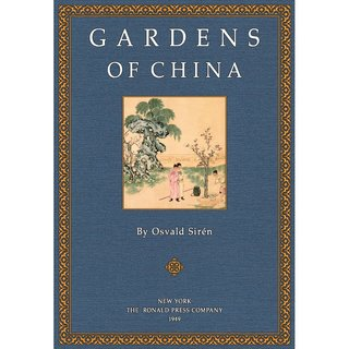 Sirén, Osvald: Gardens of China