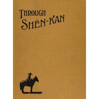 Clark and Sowerby: Through Shen-Kan