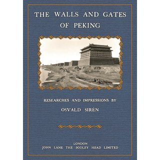 Sirén, Osvald: The Walls and Gates of Peking