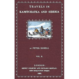 Dobell, Peter: Travels in Kamtchatka and Siberia - Volume II