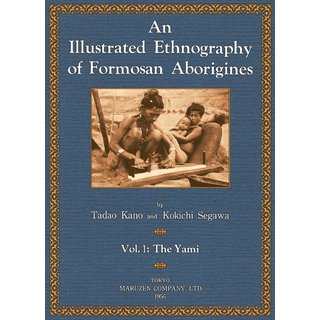 An Illustrated Ethnology of Formosan Aboriginals