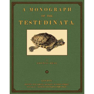 Bell: A Monograph of the Testudinata
