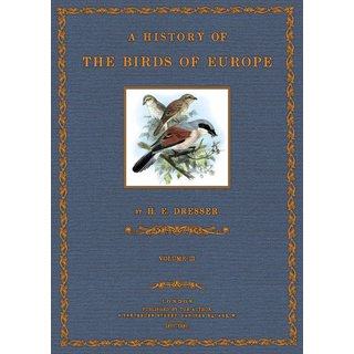 Dresser: A History of the Birds of Europe - 3