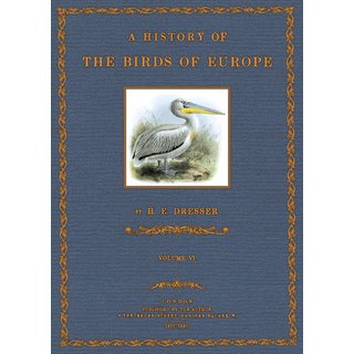 Dresser: A History of the Birds of Europe - 6