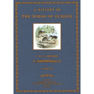 Dresser: A History of the Birds of Europe - 8
