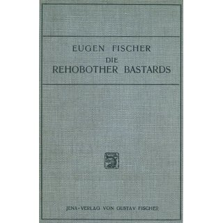 Fischer, Eugen: Die Rehobother Bastards