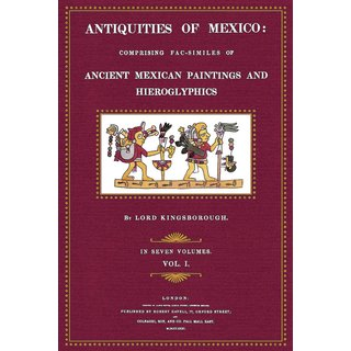 Kingsborough: Antiquities of Mexico - 1 - Plates