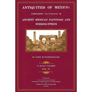 Kingsborough: Antiquities of Mexico - 4 - Plates