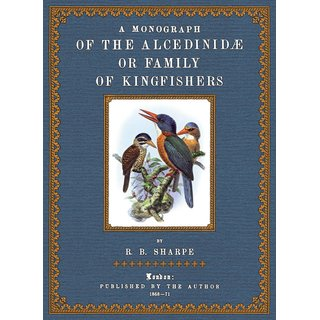 Sharpe: A Monograph of the Kingfishers