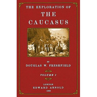 Freshfield: Exploration of the Caucasus - 1