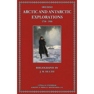 Hulth J.M.: Swedisch Arctic And Antartic Explorations